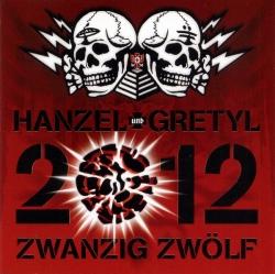 Hanzel Und Gretyl - 2012: Zwanzig Zwölf