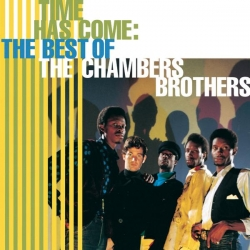 The Chambers Brothers - Time Has Come: The Best Of The Chambers Brothers