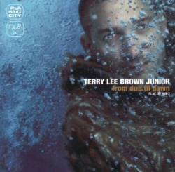 Terry Lee Brown Jr. - From Dub Til Dawn