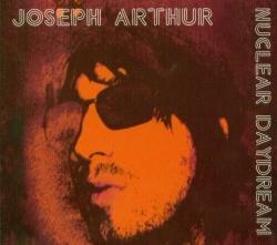 Joseph Arthur - Nuclear Daydream
