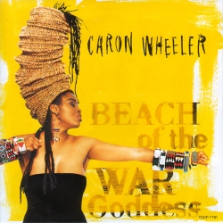 Caron Wheeler - Beach Of The War Goddess
