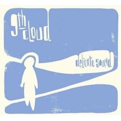 9th Cloud - Delicate Sound