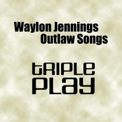 Waylon Jennings - Outlaw Songs - Triple Play