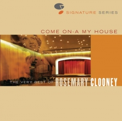 Rosemary Clooney - Come On A My House - The Very Best Of Rosemary Clooney - Jazz Signature Series