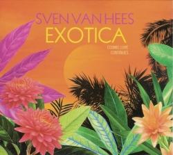 sven van hees - Exotica - Cosmic Love Continues