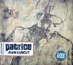 patrice - :Raw & Uncut - Live In Paris
