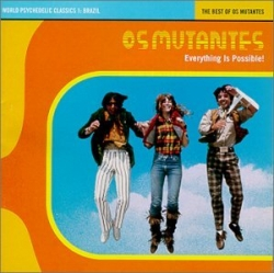 Os Mutantes - Everything Is Possible! - The Best Of