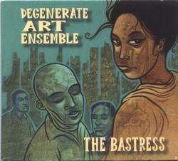 Degenerate Art Ensemble - The Bastress