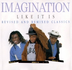 Imagination - Like It Is - Revised And Remixed Classics