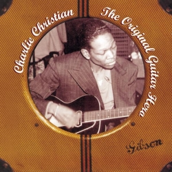 Charlie Christian - The Original Guitar Hero