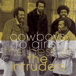 The Intruders - The Best Of The Intruders: Cowboys To Girls