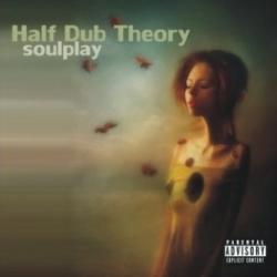Half Dub Theory - Soulplay