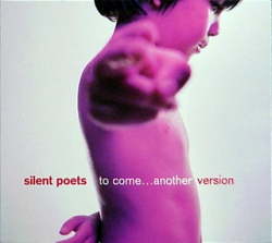 Silent Poets - To Come...Another Version