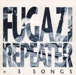 Fugazi - Repeater + 3 Songs