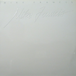 Mike Francis - Mike Francis