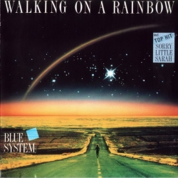 Blue System - Walking On A Rainbow