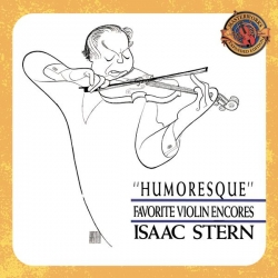 Isaac Stern - Humoresque - Favorite Violin Encores [Expanded Edition]