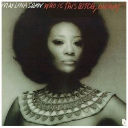 Marlena Shaw - Who Is This Bitch, Anyway?