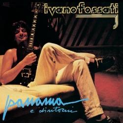 Ivano Fossati - Panama E Dintorni