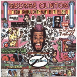 George Clinton - You Shouldn't-Nuf Bit Fish