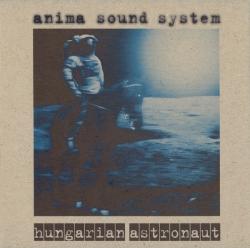 Anima Sound System - Hungarian Astronaut