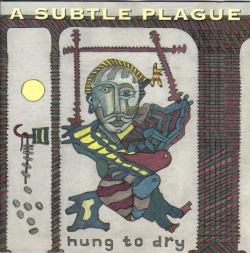 A Subtle Plague - Hung To Dry