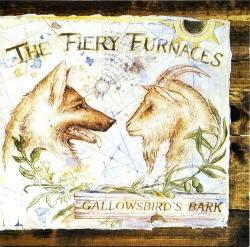 The Fiery Furnaces - Gallowsbird's Bark