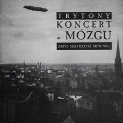 Trytony - Koncert W Mozgu - Zarys Matematyki Niewinnej