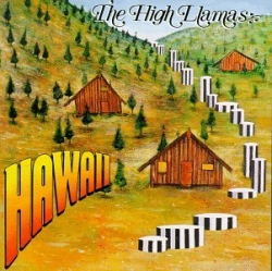 The High Llamas - Hawaii