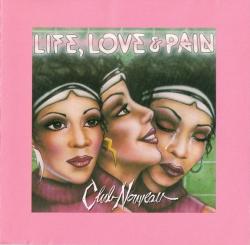 Club Nouveau - Life, Love, & Pain