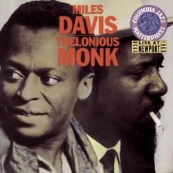 Miles Davis & Thelonious Monk - Miles Davis & Thelonious Monk Live At Newport 1958 & 1963