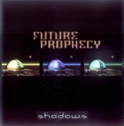 Future Prophecy - Shadows