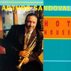 Arturo Sandoval - Hot House