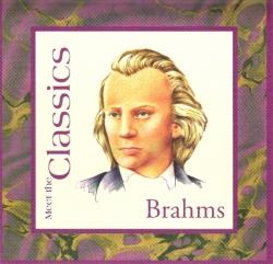 Johannes Brahms - Meet The Classics: Brahms