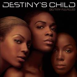 Destiny's Child - Destiny Fulfilled