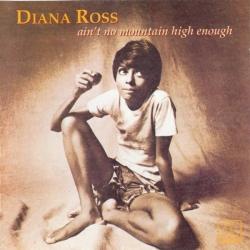 Diana Ross - Ain't No Mountain High Enough