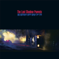 The Last Shadow Puppets  - My Mistakes Were Made For You [EP]