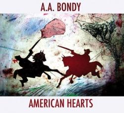 A.A. Bondy - American Hearts