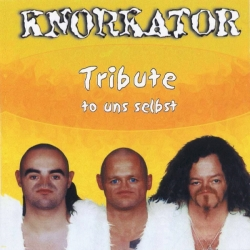 Knorkator - Tribute To Uns Selbst