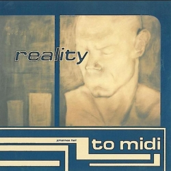 Johannes Heil - Reality To Midi