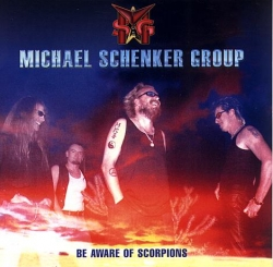 The Michael Schenker Group - Be Aware Of Scorpions