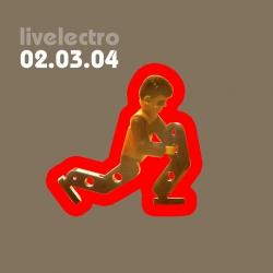 Livelectro - 02.03.04