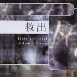 Flesh Field - Redemption EP