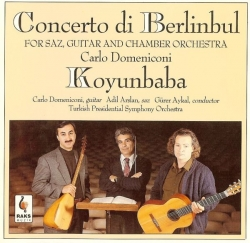 Adil Arslan - Concerto Di Berlinbul For Saz, Guitar And Chamber Orchestra / Koyunbaba