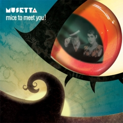 Musetta - Mice To Meet You!