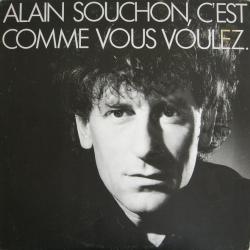 Alain Souchon - C'Est Comme Vous Voulez.