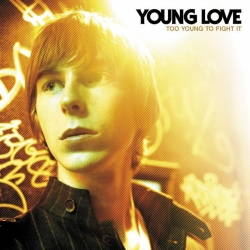 Young Love - Too Young To Fight It