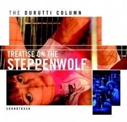 The durutti column - Treatise On The Steppenwolf Soundtrack