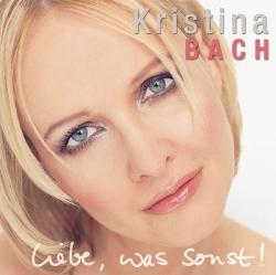 Kristina Bach - Liebe, was sonst!