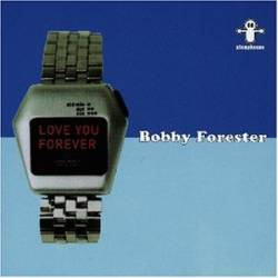 Bobby Forester - Love You Forever